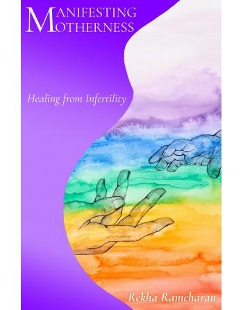 Manifesting Motherness:...