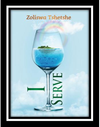 I Serve by Zoliswa Tshetshe