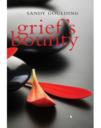 Grief's Bounty by Sandy...