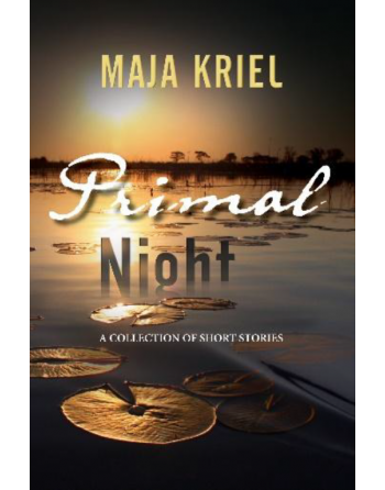 Primal Night by Maja Kriel