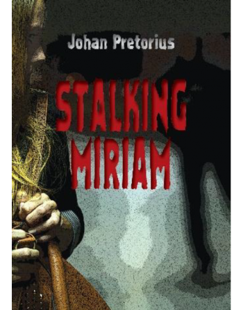 Stalking Miriam by Johan...